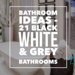 Bathroom Ideas - 21 Black White and Grey Bathrooms - www.designlibrary.com.au