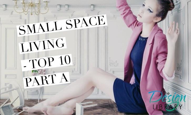 Top 10 Ideas to Small Space Living - Part A - DesignLibrary.com.au