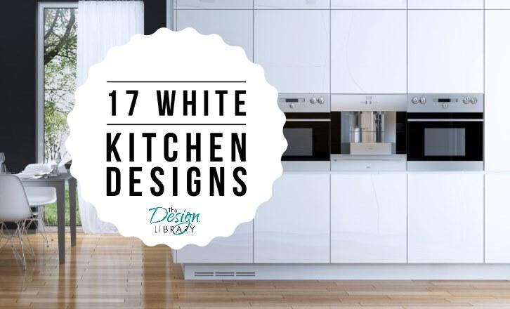 17 White Kitchen Designs Inspirations