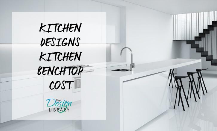 Kitchen Designs Kitchen Benchtops Cost