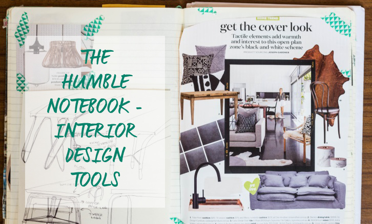 Interior design tools 5 tips why you need the humble notebook for Interior design tools