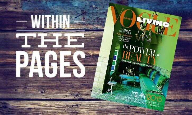 Design Library AU - Interior Design Magazine - Within The Pages - Vogue Living July August 2015 | designlibrary.com.au