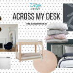 Interior Design Inspirations – Across My Desk