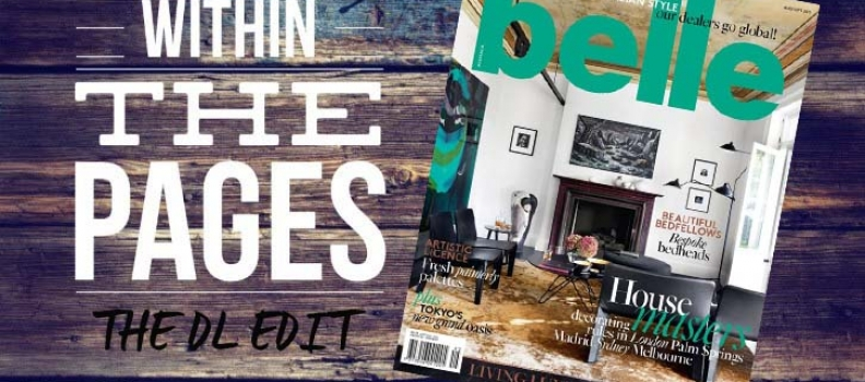 The DL Edit – Interior Design Magazines:  Belle Magazine August / September 2015