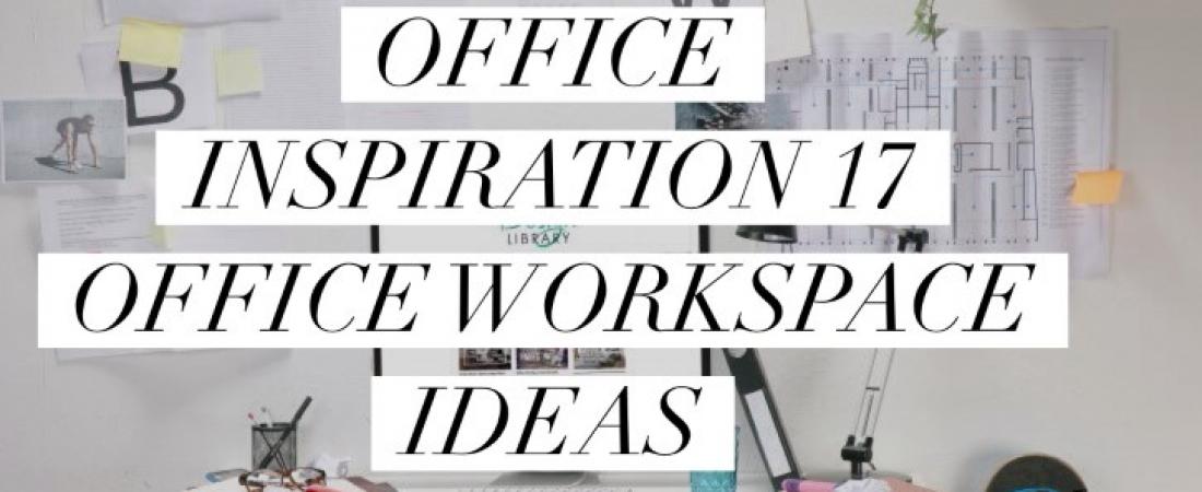 Office Inspiration: 17 Workspace Ideas