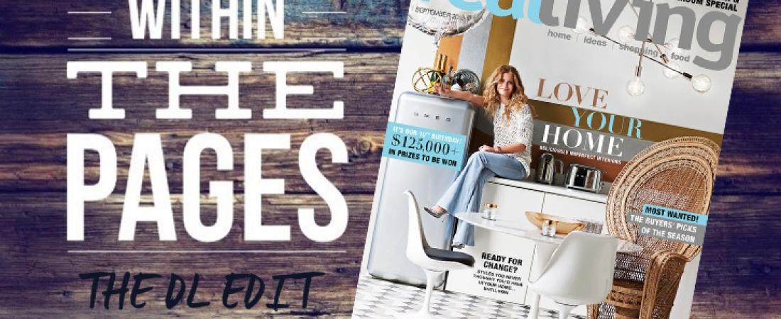 The DL Edit – Interior Design Magazines:  Real Living Magazine September 2015