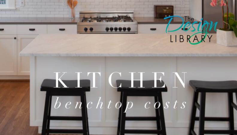 Kitchen Designs: Part 2 – Kitchen Benchtops Cost