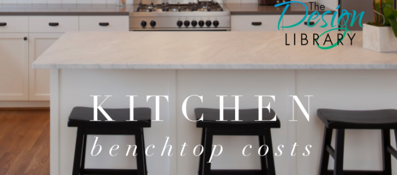 Kitchen Designs: Part 2 – Kitchen Benchtops Cost