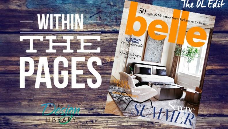 The DL Edit – Interior Design Magazines:  Belle December 2015 / January 2016