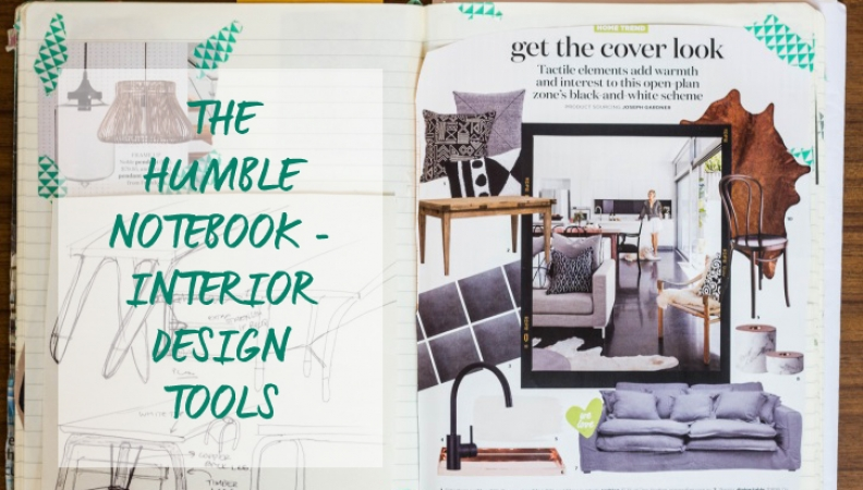 Interior Design Tools: 5 Tips Why You Need The Humble Notebook