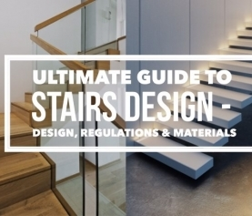 The Ultimate Guide To Stairs – Part 1, 2 and 3